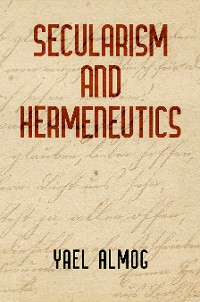 Cover Secularism and Hermeneutics