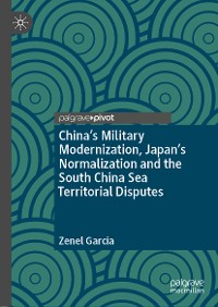 Cover China's Military Modernization, Japan's Normalization and the South China Sea Territorial Disputes