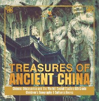 Cover Treasures of Ancient China | Chinese Discoveries and the World | Social Studies 6th Grade | Children's Geography & Cultures Books