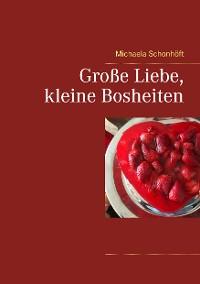 Cover Große Liebe, kleine Bosheiten