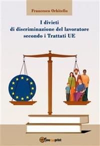 Cover I divieti di discriminazione del lavoratore secondo i Trattati UE