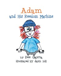 Cover Adam and His Freedom Machine