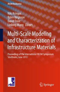 Cover Multi-Scale Modeling and Characterization of Infrastructure Materials