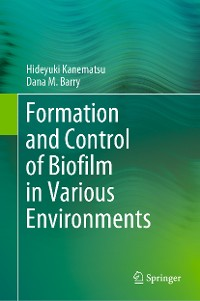 Cover Formation and Control of Biofilm in Various Environments