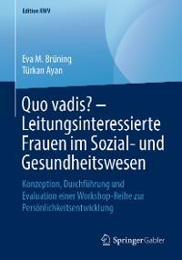 Cover Quo vadis? – Leitungsinteressierte Frauen im Sozial- und Gesundheitswesen