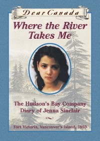 Cover Dear Canada: Where the River Takes Me