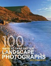 Cover 100 Ways Take Better Landscape Photographs