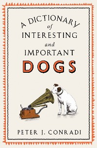 Cover A Dictionary of Interesting and Important Dogs