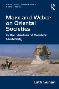 Cover Marx and Weber on Oriental Societies
