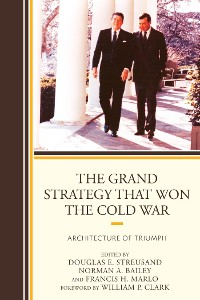 Cover The Grand Strategy that Won the Cold War