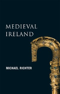 Cover Medieval Ireland (New Gill History of Ireland 1)
