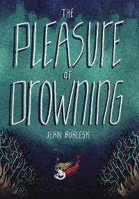 Cover The Pleasure of Drowning
