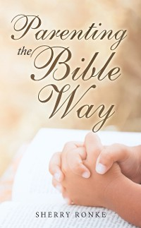 Cover Parenting the Bible Way