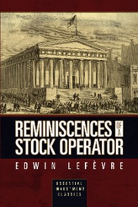 Cover Reminiscences of a Stock Operator (Essential Investment Classics)