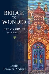Cover Bridge to Wonder