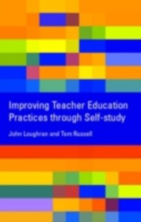 Cover Improving Teacher Education Practice Through Self-study