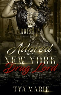 Cover Adored By A New York Drug Lord