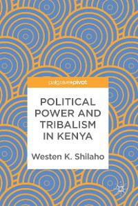 Cover Political Power and Tribalism in Kenya