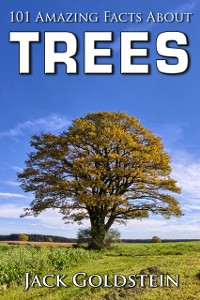 Cover 101 Amazing Facts about Trees