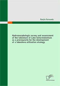 Cover Hydromorphologic survey and assessment of the lakeshore of Lake Scharmützelsee as a prerequisite for the development of a lakeshore utilization strategy