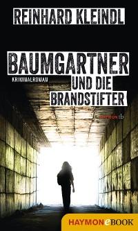 Cover Baumgartner und die Brandstifter