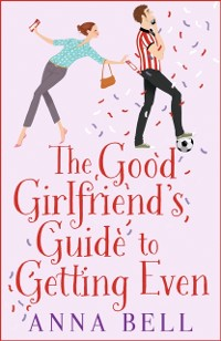 Cover Good Girlfriend's Guide to Getting Even