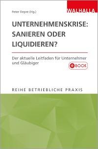 Cover Unternehmenskrise: Sanieren oder Liquidieren?