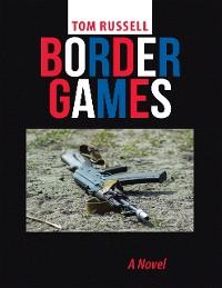 Cover Border Games: A Novel