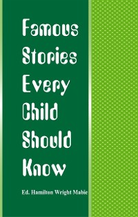 Cover Famous Stories Every Child Should Know