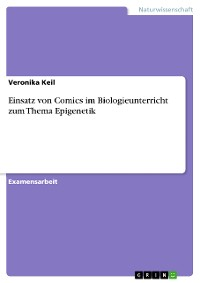 Cover Einsatz von Comics im Biologieunterricht zum Thema Epigenetik