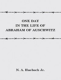 Cover One Day In the Life of Abraham of Auschwitz
