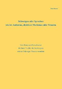 Cover Schweigen oder Sprechen wie im Autismus, elektiven Mutismus oder Trauma