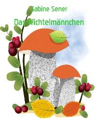 Cover Der kleine Wichtelmann und seine Abenteuer