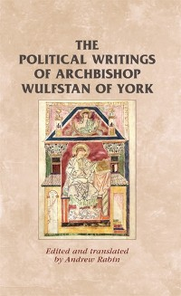 Cover The political writings of Archbishop Wulfstan of York