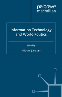 Cover Information Technology and World Politics