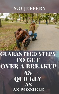 Cover Guaranteed Steps to Get Over a Break-up As Quickly As Possible