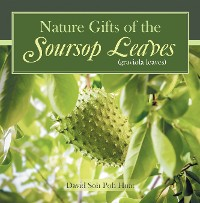 Cover Nature Gifts of the Soursop Leaves