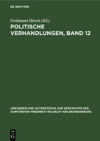 Cover Politische Verhandlungen, Band 12