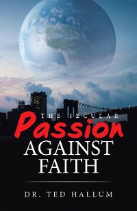 Cover The Secular Passion Against Faith