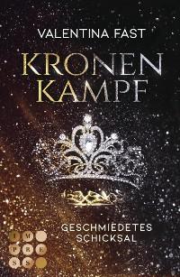 Cover Kronenkampf. Geschmiedetes Schicksal