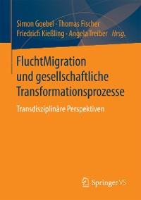 Cover FluchtMigration und gesellschaftliche Transformationsprozesse