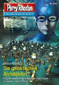 Cover Perry Rhodan 2816: Die galaktischen Architekten (Heftroman)