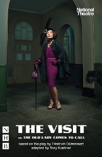 Cover The Visit, or The Old Lady Comes to Call (NHB Modern Plays)