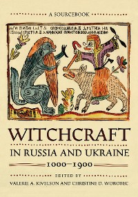 Cover Witchcraft in Russia and Ukraine, 1000–1900