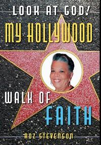 Cover Look at God! My Hollywood Walk of Faith
