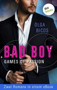 Cover Bad Boy - Games of Passion: Zwei Romane in einem eBook