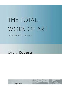 Cover The Total Work of Art in European Modernism