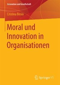 Cover Moral und Innovation in Organisationen