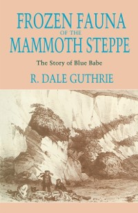 Cover Frozen Fauna of the Mammoth Steppe