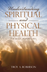 Cover Understanding Spiritual and Physical Health